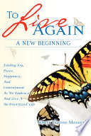 To Live Again  a New Beginning