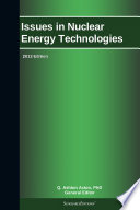 Issues In Nuclear Energy Technologies  2013 Edition