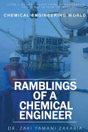 Ramblings of A Chemical Engineer  Learn Something about Chemical Engineering that is Not Inside Your Textbook  Explore Interesting  Challenging  Intri Book