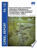 Physical Processes And Natural Attenuation Alternatives For Remediation Of White Phosphorus Contamination Eagle River Flats Fort Richardson Alaska Book PDF