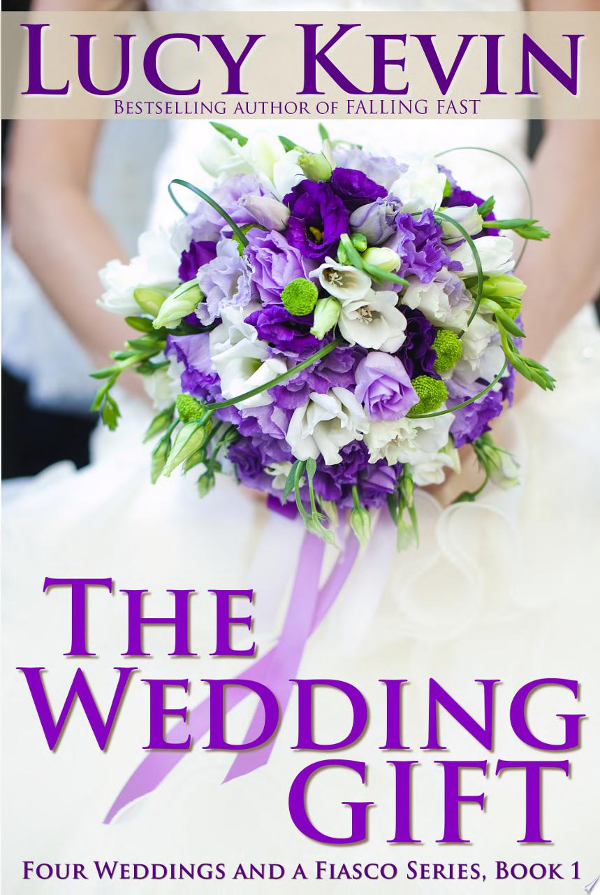 The Wedding Gift  Four Weddings and a Fiasco  Book 1