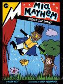 Mia Mayhem Steals the Show! Pdf/ePub eBook