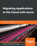 Migrating Applications to the Cloud with Azure