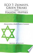 Eco 7  Zionists  Green Freaks and Hasidic Hippies