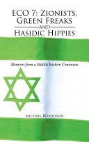 Eco 7: Zionists, Green Freaks and Hasidic Hippies