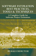 Software Estimation Best Practices, Tools & Techniques