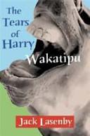 The Tears of Harry Wakatipu