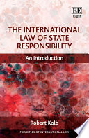 The International Law of State Responsibility  : An Introduction