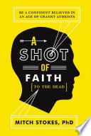 A Shot of Faith (to the Head)