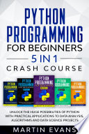 Python Programming for Beginners     5 in 1 Crash Course