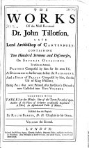 The Works of the Most Reverend Dr  John Tillotson  Late Lord Archbishop of Canterbury