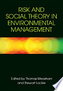 Risk and Social Theory in Environmental Management Book