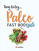 Time to Try... The Paleo Fast 800 Diet: Lose Weight for Good with Easy Paleo Fasting