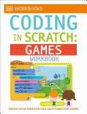 DK Workbooks  Coding in Scratch  Games Workbook