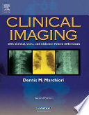 """Clinical Imaging E-Book: With Skeletal, Chest and Abdomen Pattern Differentials"" by Dennis Marchiori"