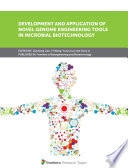 Development and Application of Novel Genome Engineering Tools in Microbial Biotechnology Book