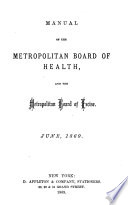 Manual of the metropolitan Board of health and the     Board of excise Book