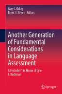 Another Generation of Fundamental Considerations in Language Assessment