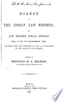 Digest of Indian Law Reports and Law Reports Indian Appeals