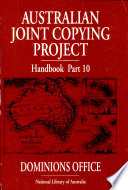 Australian Joint Copying Project Handbook  Dominions Office  class  piece and file list Book