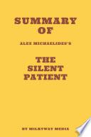 Summary of Alex Michaelides s The Silent Patient