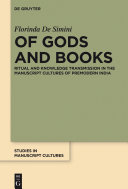 Of Gods and Books: Ritual and Knowledge Transmission in the ...