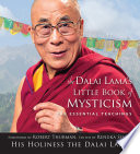 The Dalai Lama's Little Book of Mysticism  : The Essential Teachings