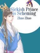 Sickish Prince is Scheming
