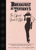 Breakfast At Tiffany S The Official Guide To Style