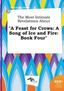 The Most Intimate Revelations about a Feast for Crows Book