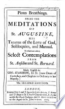 Pious Breathings. Being the Meditations of St. Augustine, his Treatise of the Love of God, Soliloquies, and Manual. To which are added select contemplatins from St. Anselm & St. Bernard. Made English by George Stanhope. With plates