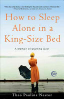 How to Sleep Alone in a King Size Bed
