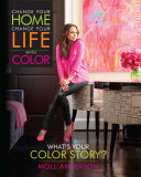 Change Your Home, Change Your Life with Color