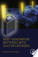 Next Generation Batteries With Sulfur Cathodes Book PDF