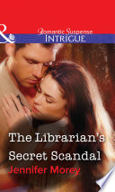 The Librarian s Secret Scandal  Mills   Boon Intrigue