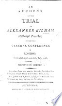 An account of the trial of A  K   Methodist Preacher  before the General Conference in London  on the 26th  27th  and 28th July  1796  Written by himself Book