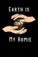Earth Is My Homie