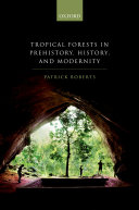 Tropical Forests in Prehistory, History, and Modernity Pdf/ePub eBook