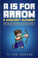 A is for Arrow   A Minecraft Alphabet  A Minecraft Themed  Rhyming   eye Spy  for Young Readers Book PDF