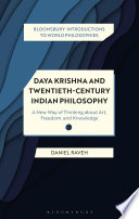 Daya Krishna and Twentieth Century Indian Philosophy