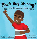 Black Boy Shining  ABCs of Character and Spirit