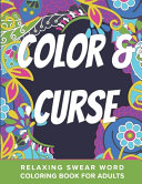 Color And Curse Relaxing Swear Word Coloring Book For Adults