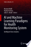 AI and Machine Learning Paradigms for Health Monitoring System Book