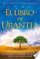 El Libro de Urantia  : Revelando los Misterios de DIOS, el UNIVERSO, Jesus y NOSOTROS MISMOS