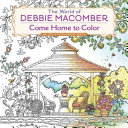 The World Of Debbie Macomber Come Home To Color Book