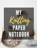 My Knitting Paper Notebook