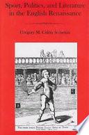 Sport  Politics  and Literature in the English Renaissance