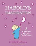 Harold s Imagination  3 Adventures with the Purple Crayon