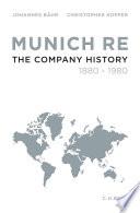 Munich Re  : The Company History 1880-1980