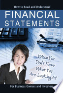 How to Read and Understand Financial Statements when You Don't Know what You are Looking at